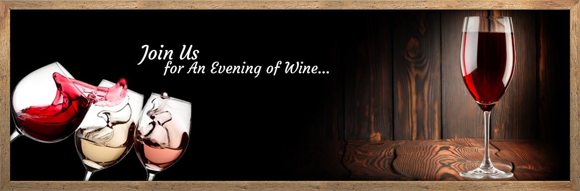 Red, White and Pink wines... Join Us for an Evening of Wine